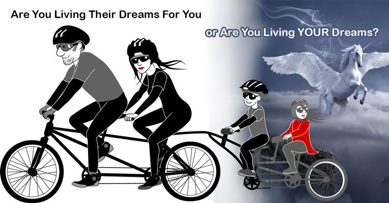 Live Your dream not theirs.